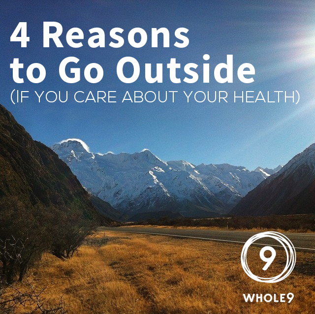4 reasons to go outside - whole9
