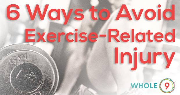 6 Ways to Avoid Injury via Whole9life.com